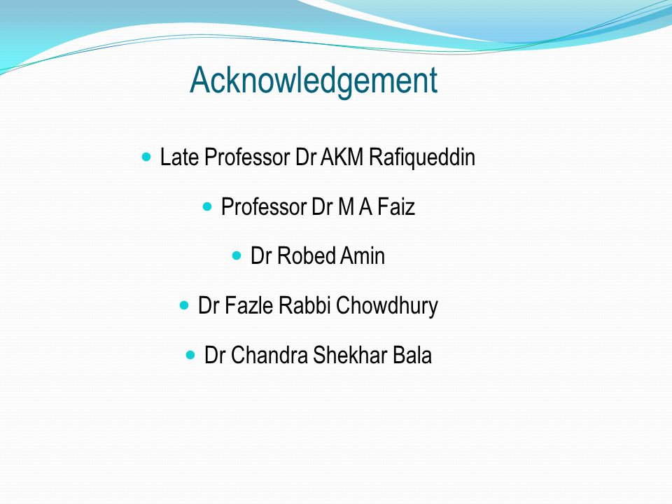 Acknowledgement Late Professor Dr AKM Rafiqueddin