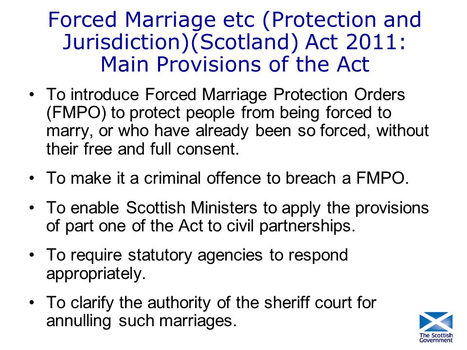 Forced Marriage etc (Protection and Jurisdiction)(Scotland) Act 2011: Main Provisions of the Act