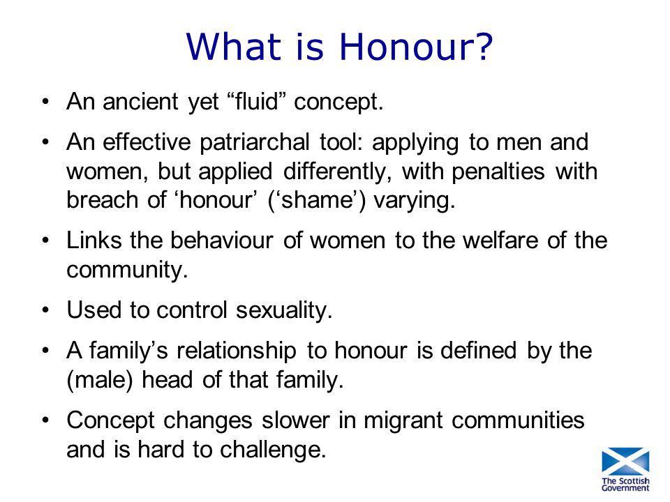 What is Honour An ancient yet fluid concept.
