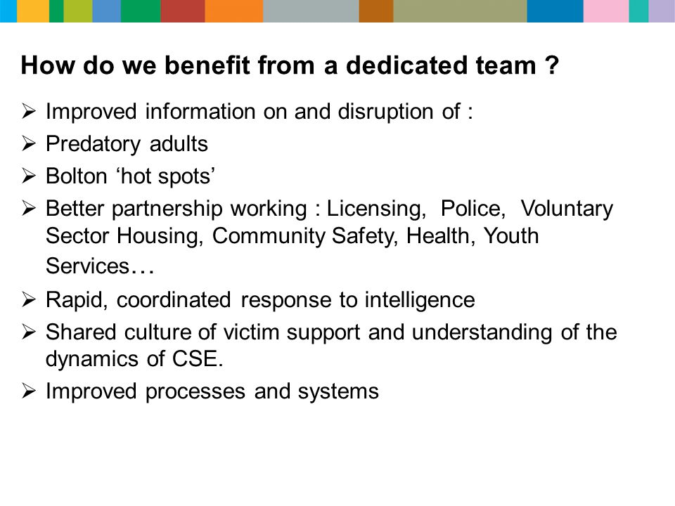 How do we benefit from a dedicated team