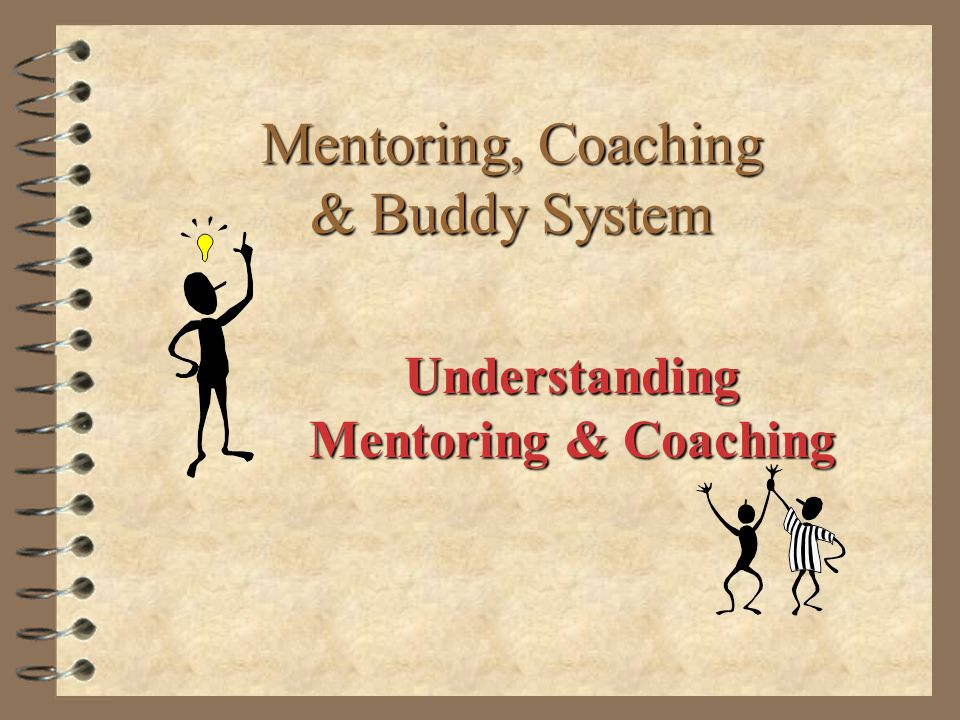 Mentoring, Coaching & Buddy System