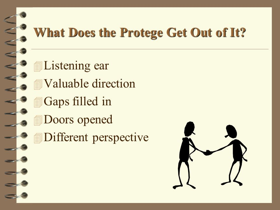 What Does the Protege Get Out of It