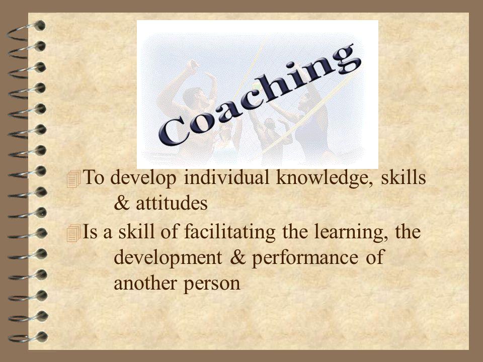 To develop individual knowledge, skills & attitudes