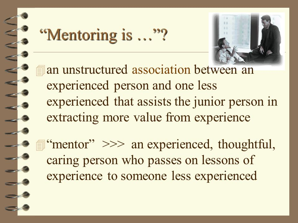 Mentoring is …