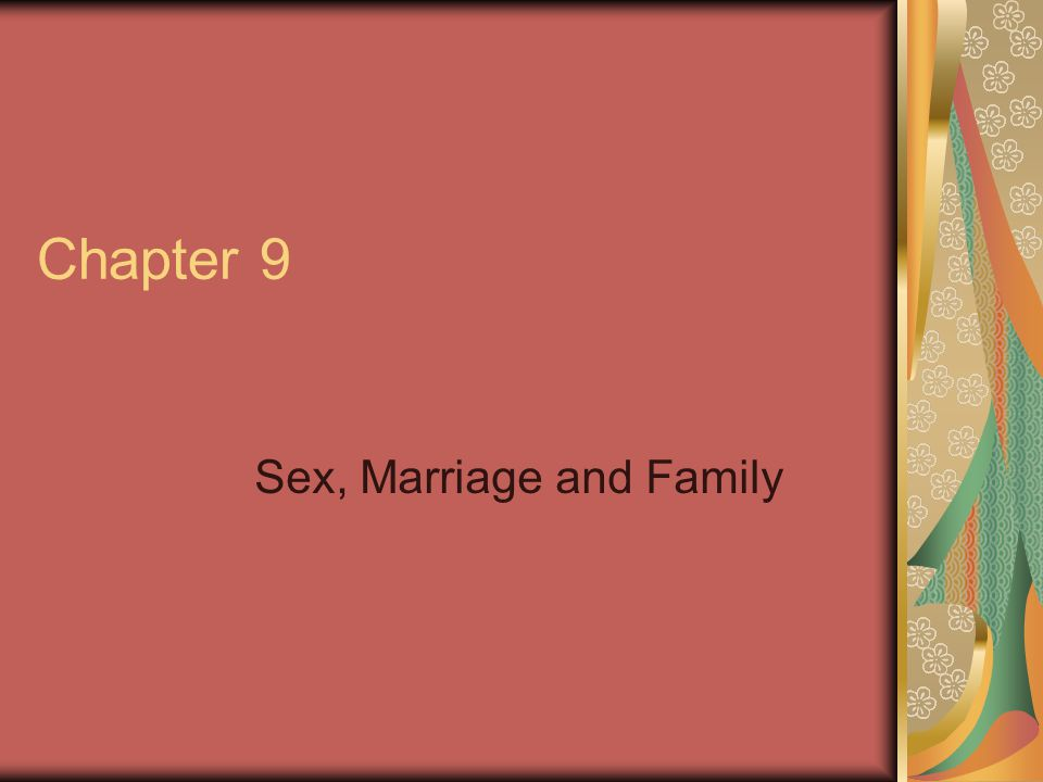 Sex, Marriage and Family