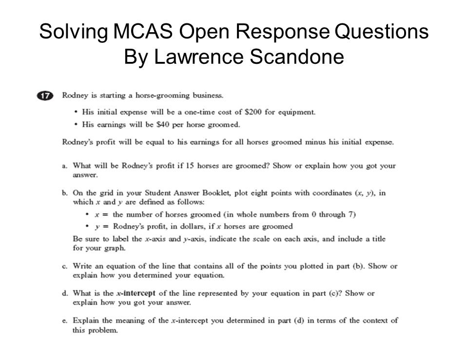 Solving MCAS Open Response Questions By Lawrence Scandone