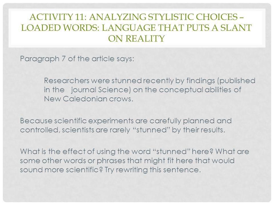 Activity 11: analyzing stylistic choices – loaded words: language that puts a slant on reality