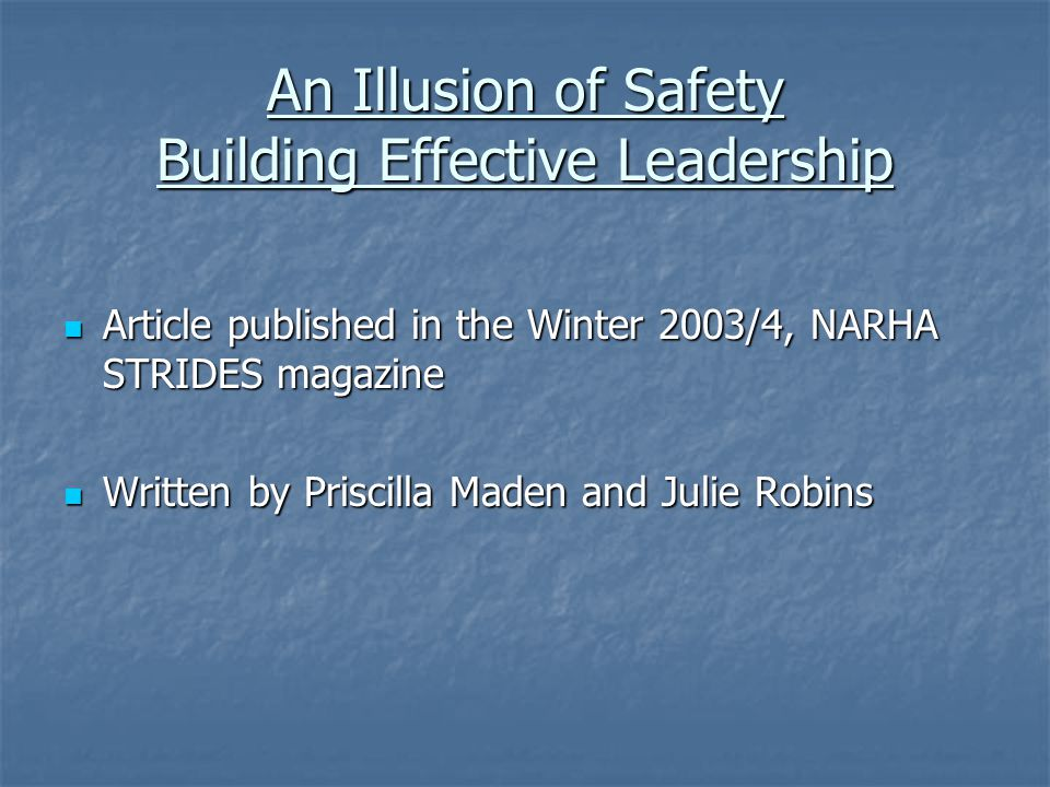 An Illusion of Safety Building Effective Leadership