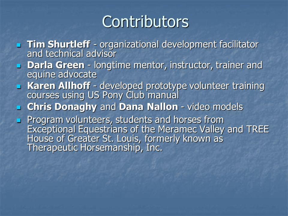 Contributors Tim Shurtleff - organizational development facilitator and technical advisor.
