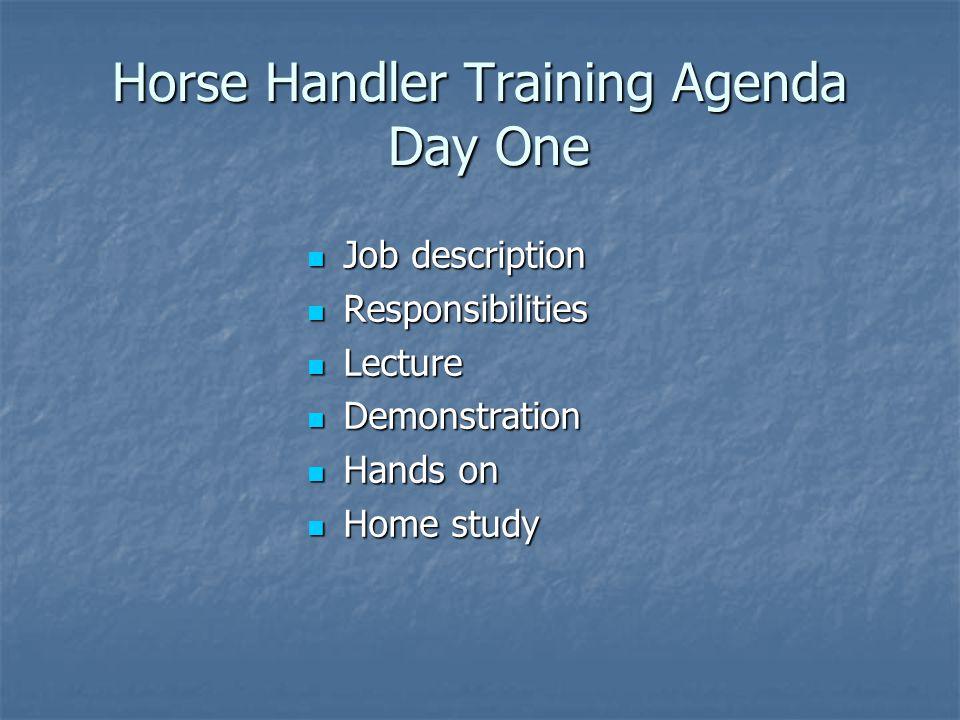 Horse Handler Training Agenda Day One