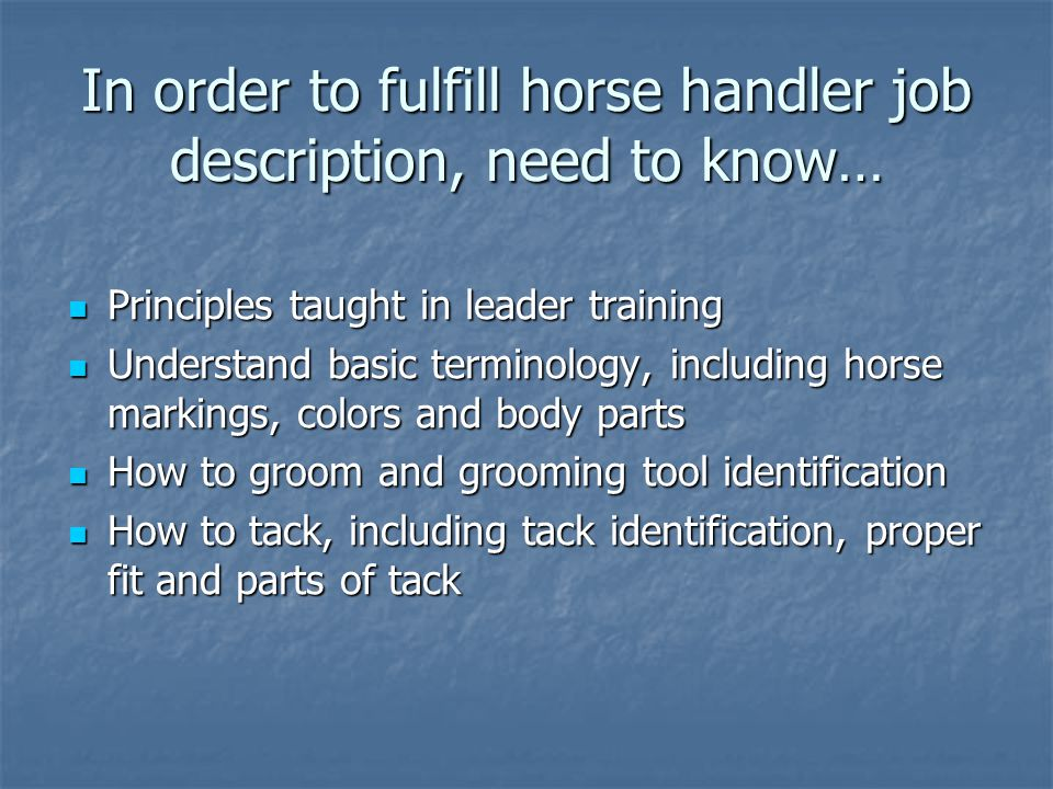 In order to fulfill horse handler job description, need to know…
