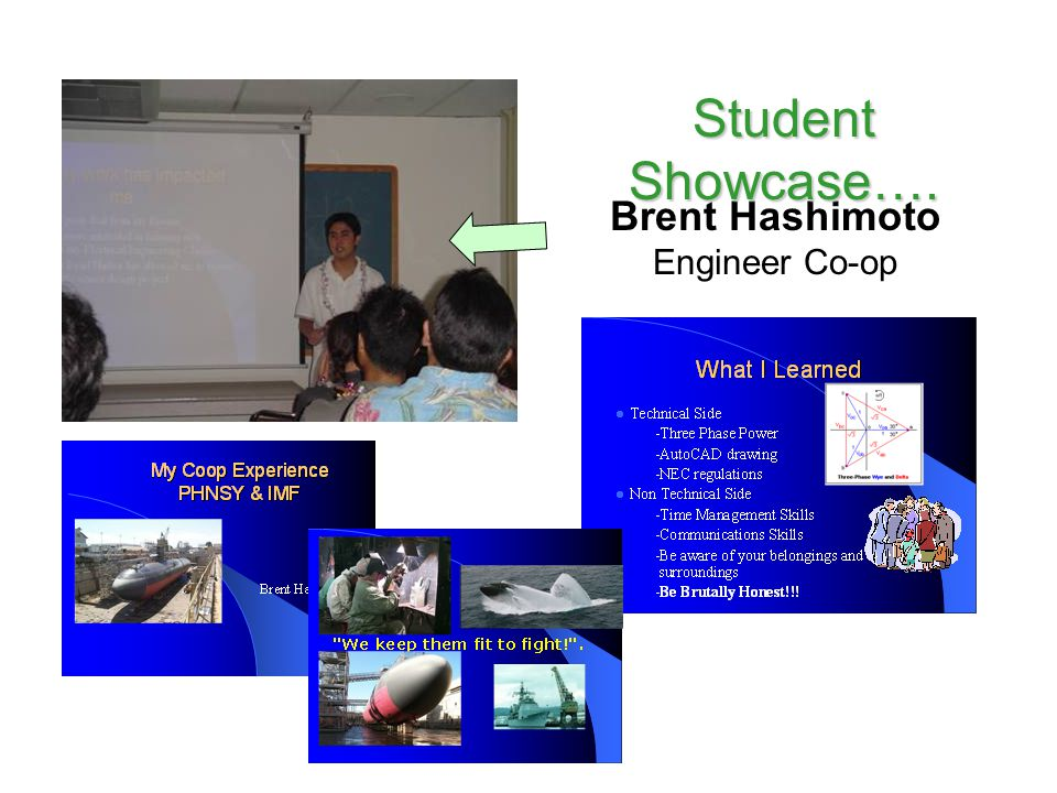 Student Showcase…. Brent Hashimoto Engineer Co-op