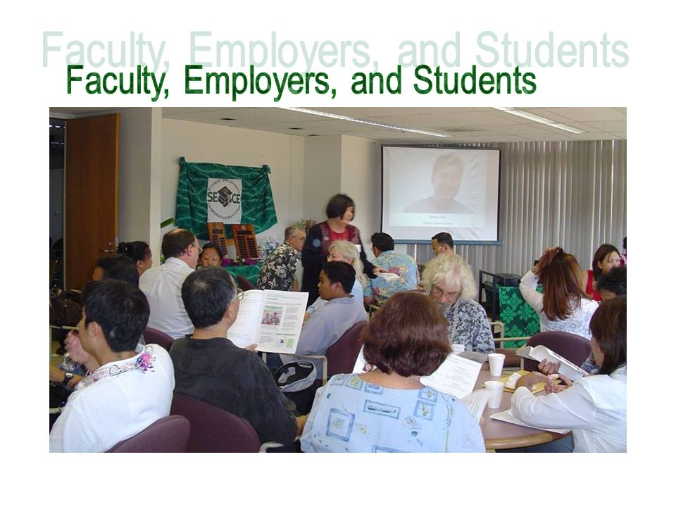 Faculty, Employers, and Students