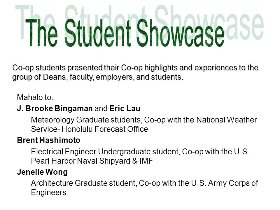 The Student Showcase Co-op students presented their Co-op highlights and experiences to the group of Deans, faculty, employers, and students.