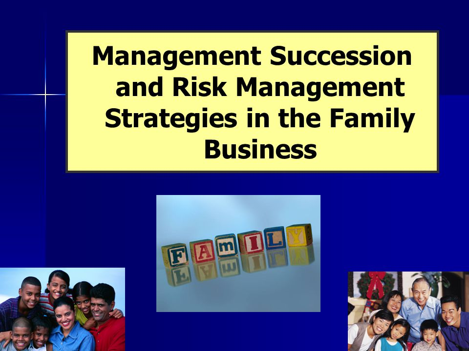 Management Succession and Risk Management Strategies in the Family Business