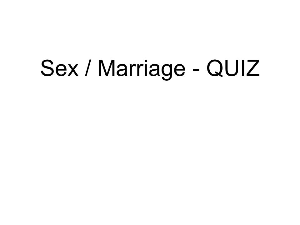 Sex / Marriage - QUIZ