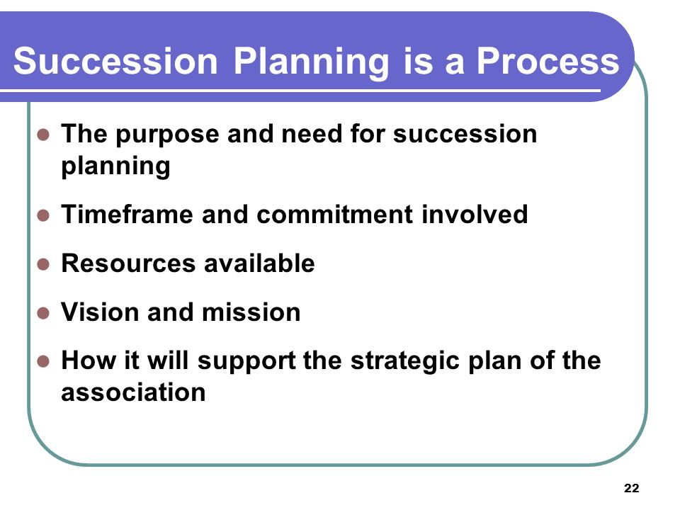 Succession Planning is a Process