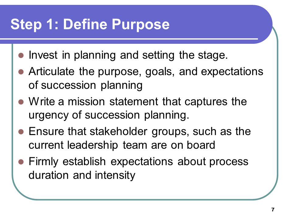 Step 1: Define Purpose Invest in planning and setting the stage.