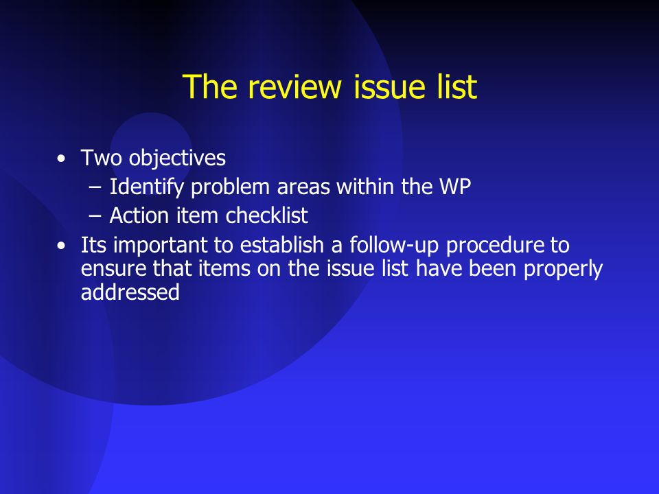 The review issue list Two objectives