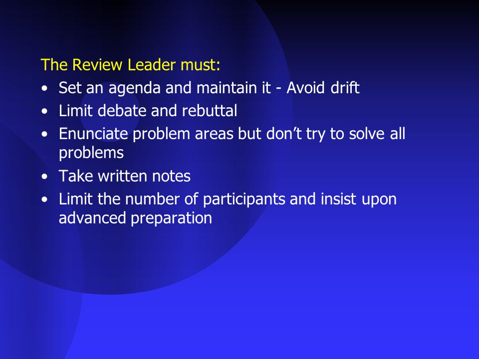 The Review Leader must: