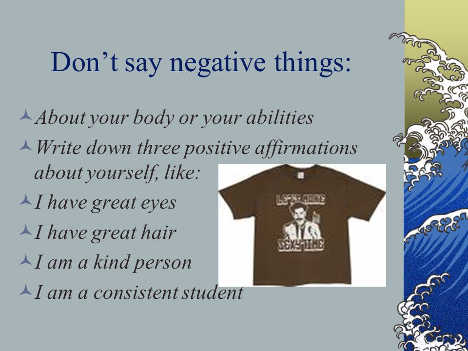 Don't say negative things: