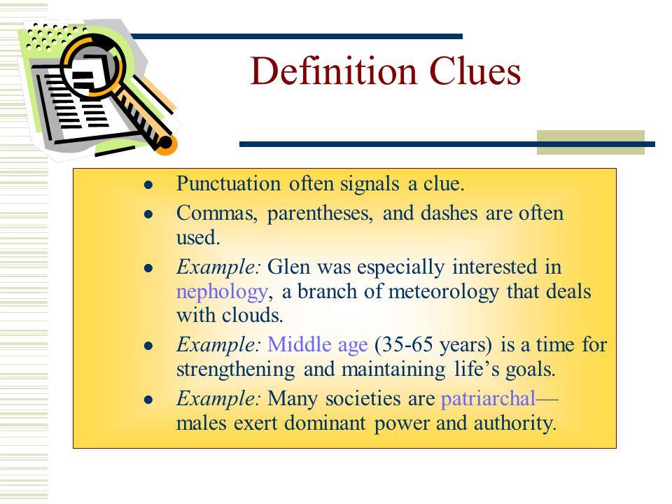 Definition Clues Punctuation often signals a clue.