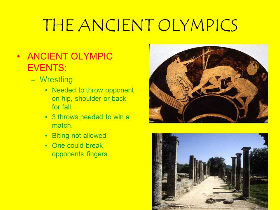 THE ANCIENT OLYMPICS ANCIENT OLYMPIC EVENTS: Wrestling: