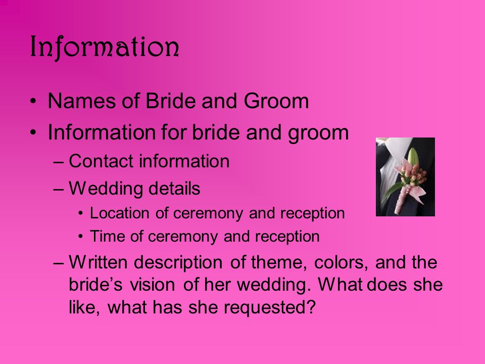 Information Names of Bride and Groom Information for bride and groom