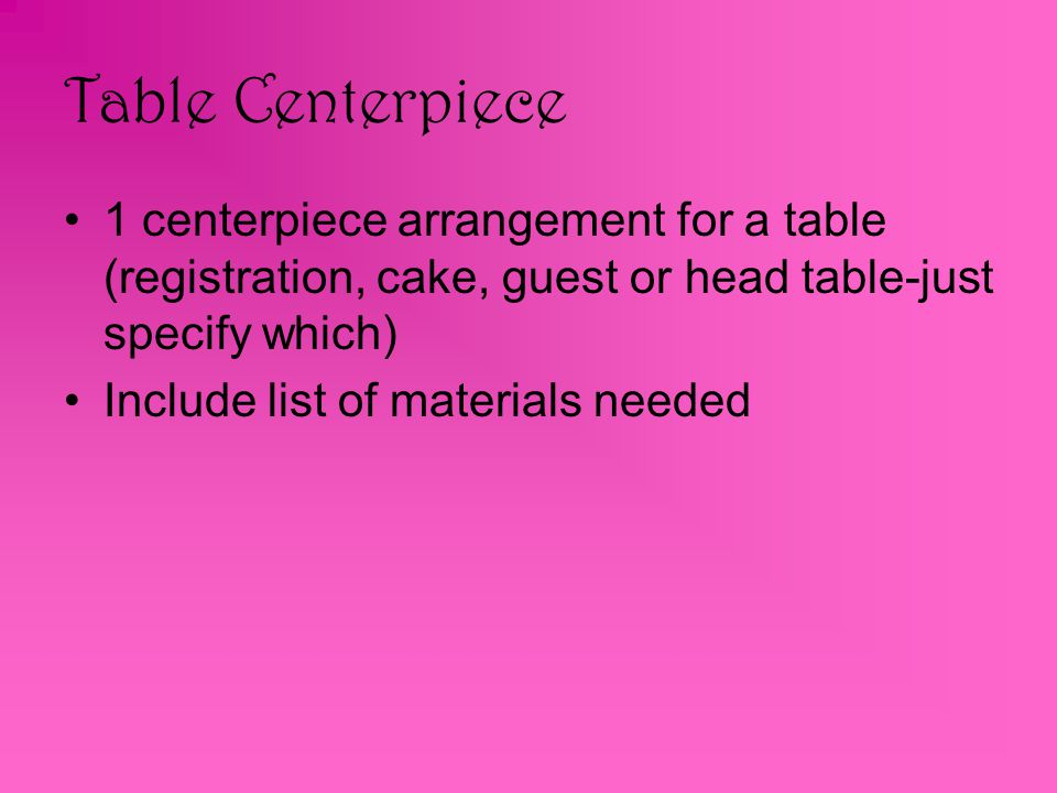 Table Centerpiece 1 centerpiece arrangement for a table (registration, cake, guest or head table-just specify which)