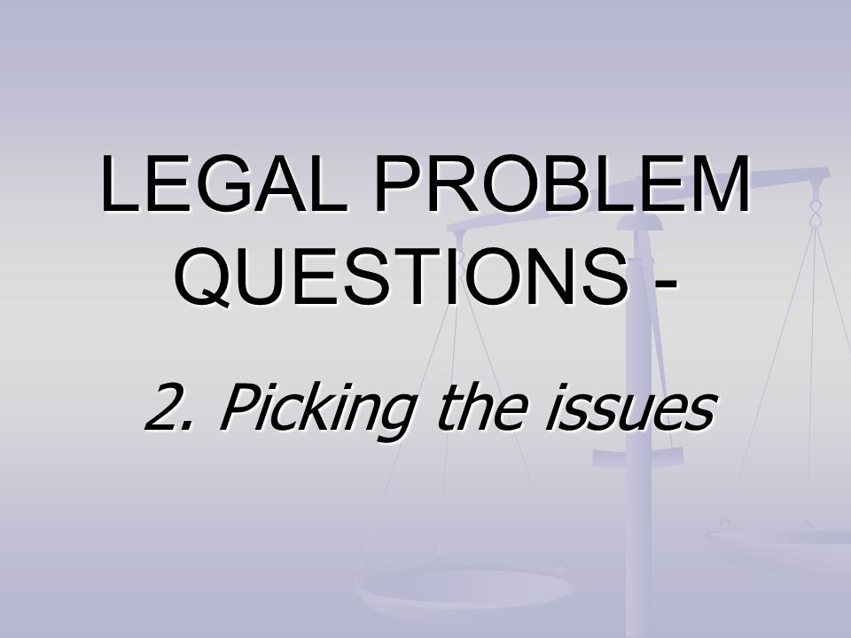 LEGAL PROBLEM QUESTIONS -