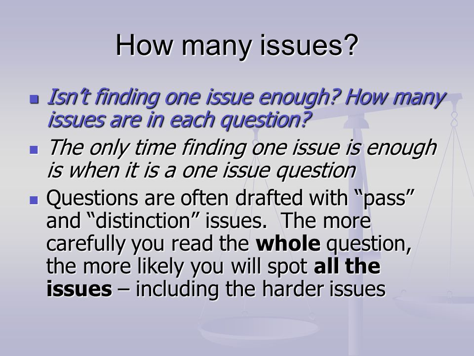 How many issues Isn't finding one issue enough How many issues are in each question