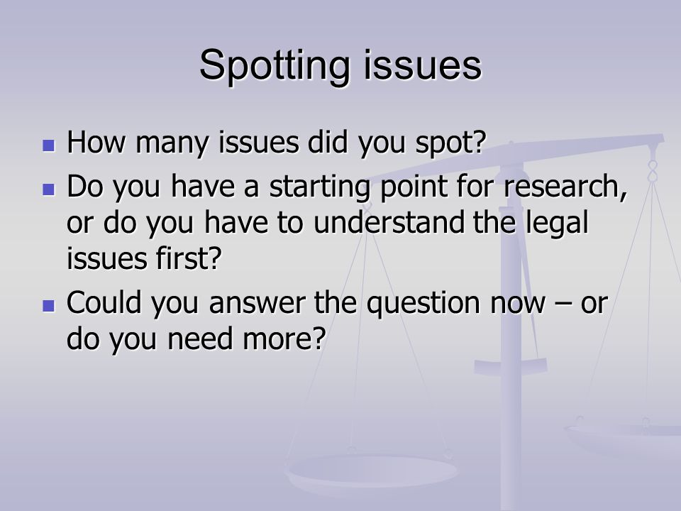 Spotting issues How many issues did you spot