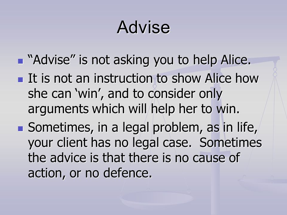 Advise Advise is not asking you to help Alice.