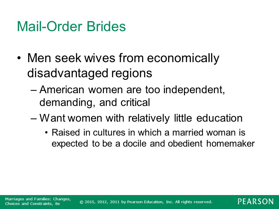 Mail-Order Brides Men seek wives from economically disadvantaged regions. American women are too independent, demanding, and critical.