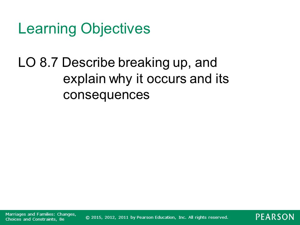 Learning Objectives LO 8.7 Describe breaking up, and explain why it occurs and its consequences.