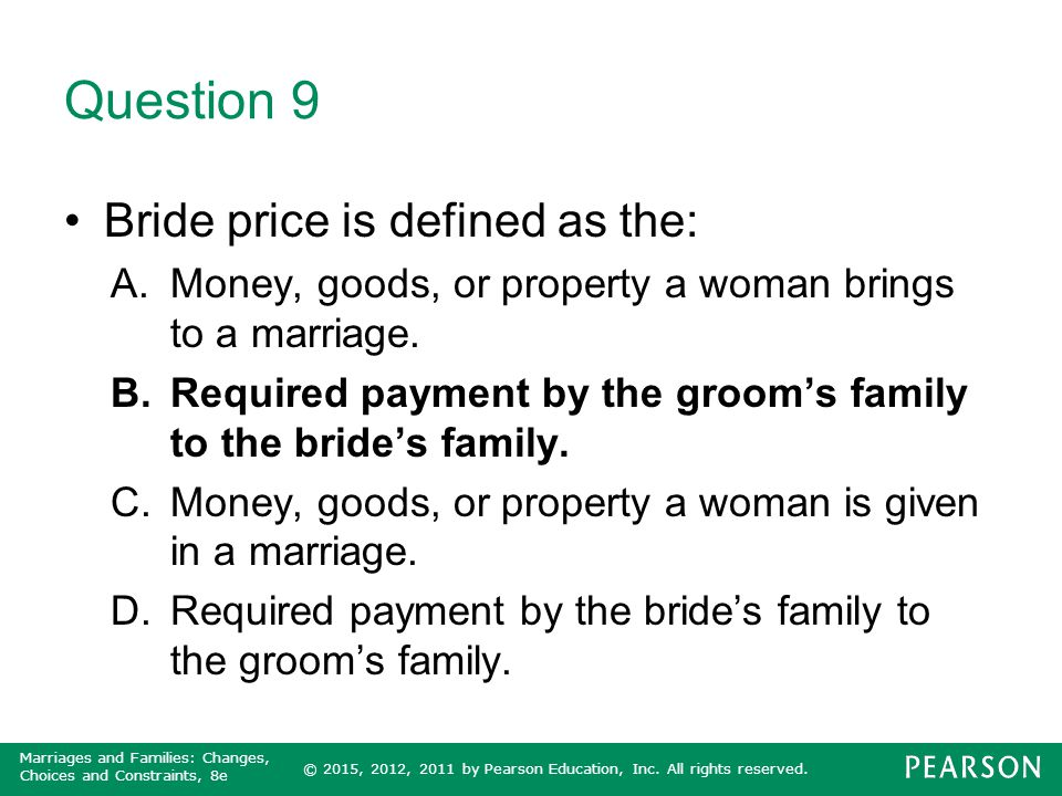 Question 9 Bride price is defined as the: