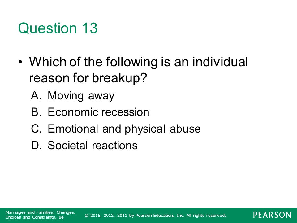 Question 13 Which of the following is an individual reason for breakup Moving away. Economic recession.