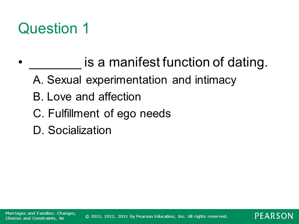 Question 1 _______ is a manifest function of dating.