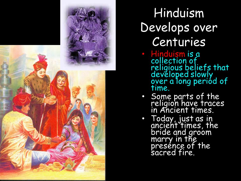 Hinduism Develops over Centuries