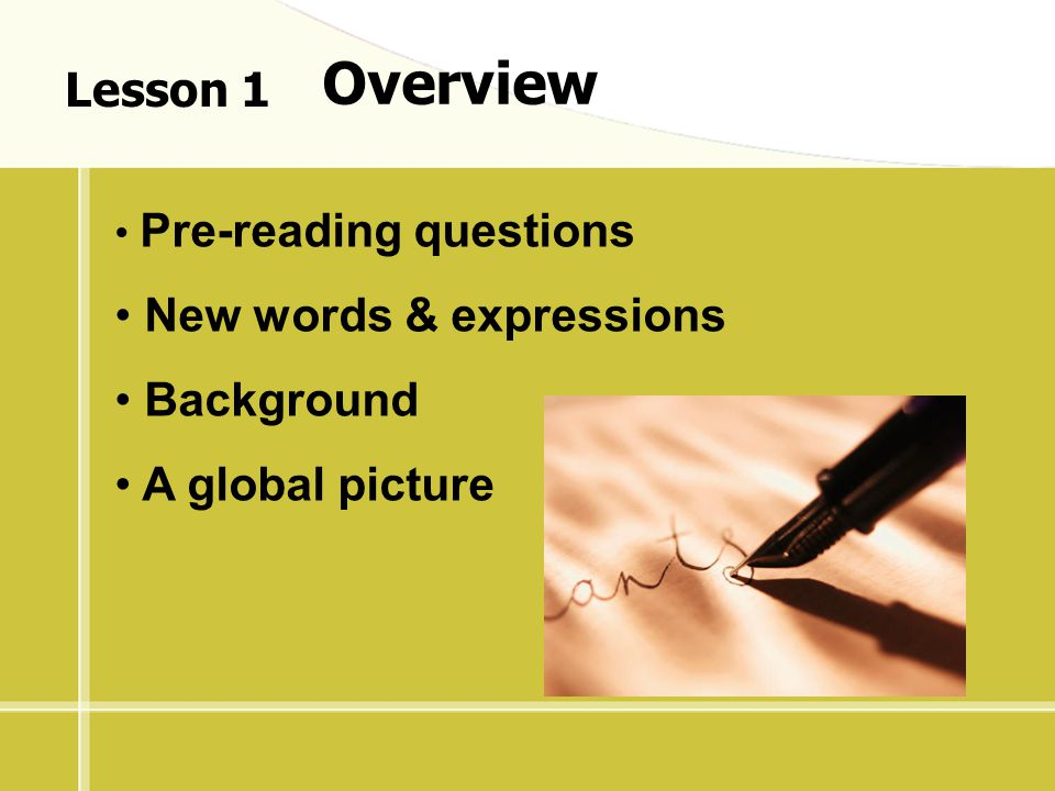 Overview Lesson 1 New words & expressions Background A global picture