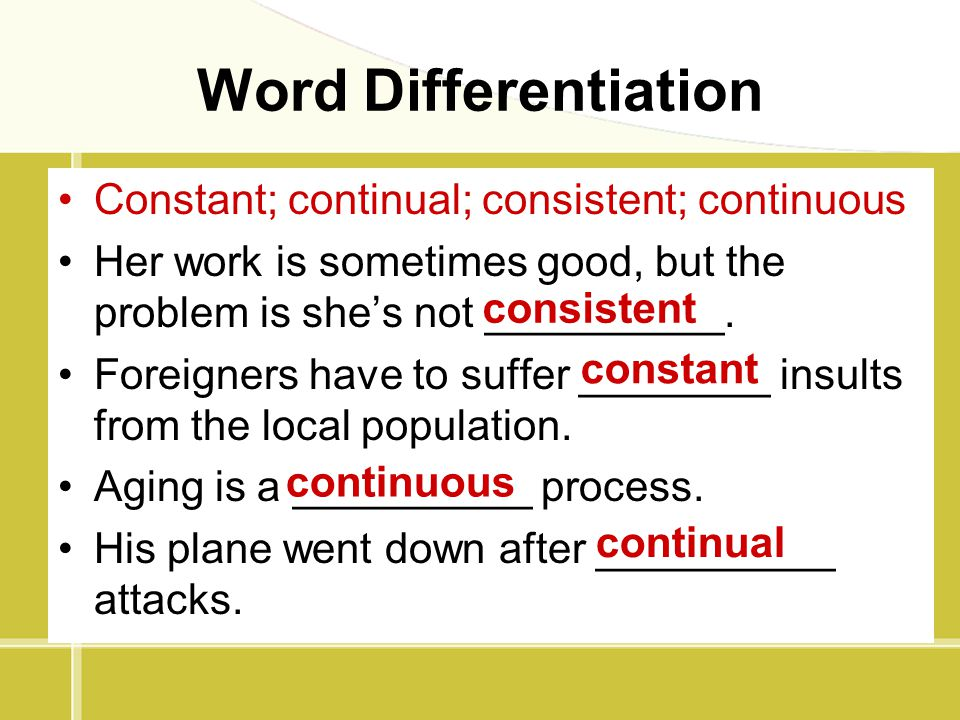 Word Differentiation Constant; continual; consistent; continuous