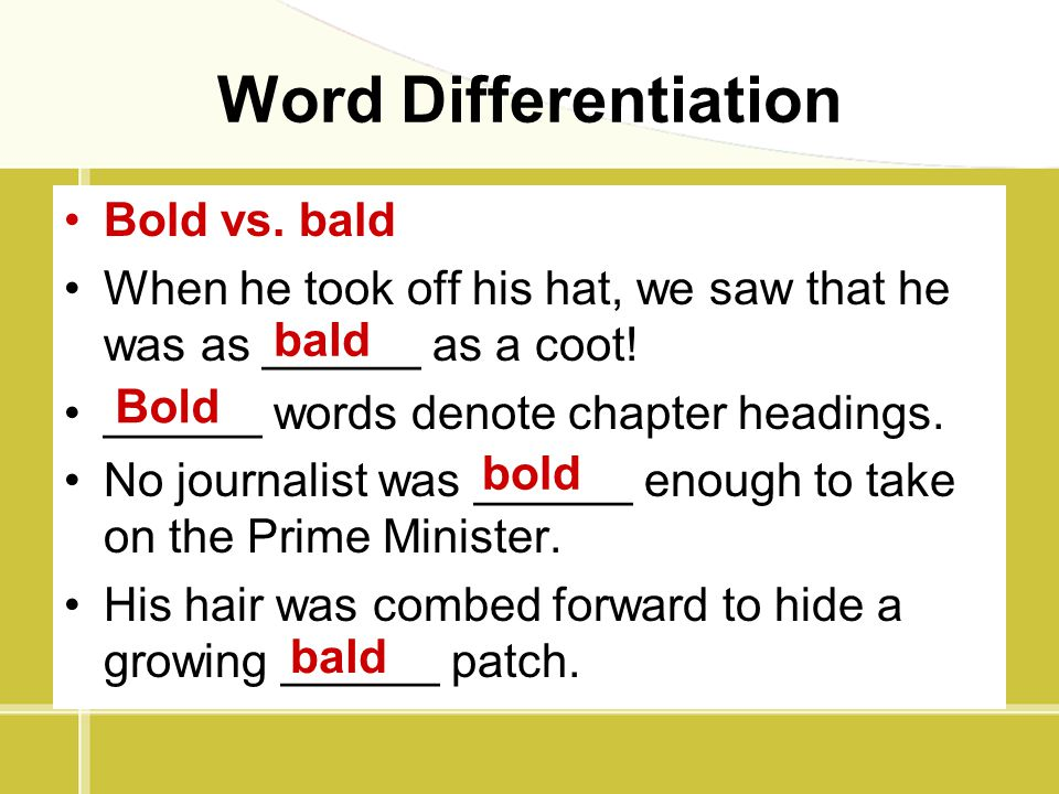 Word Differentiation Bold vs. bald