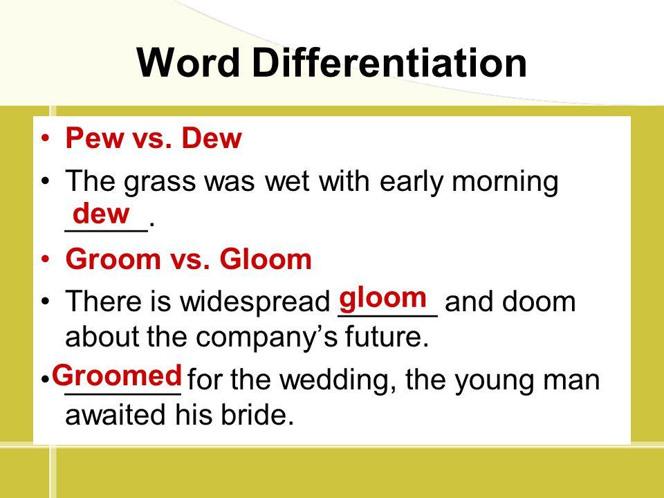 Word Differentiation Pew vs. Dew