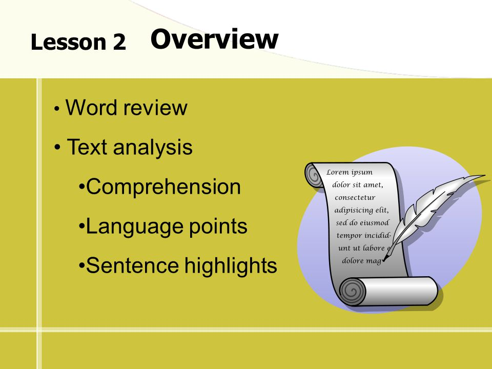 Overview Lesson 2 Text analysis Comprehension Language points