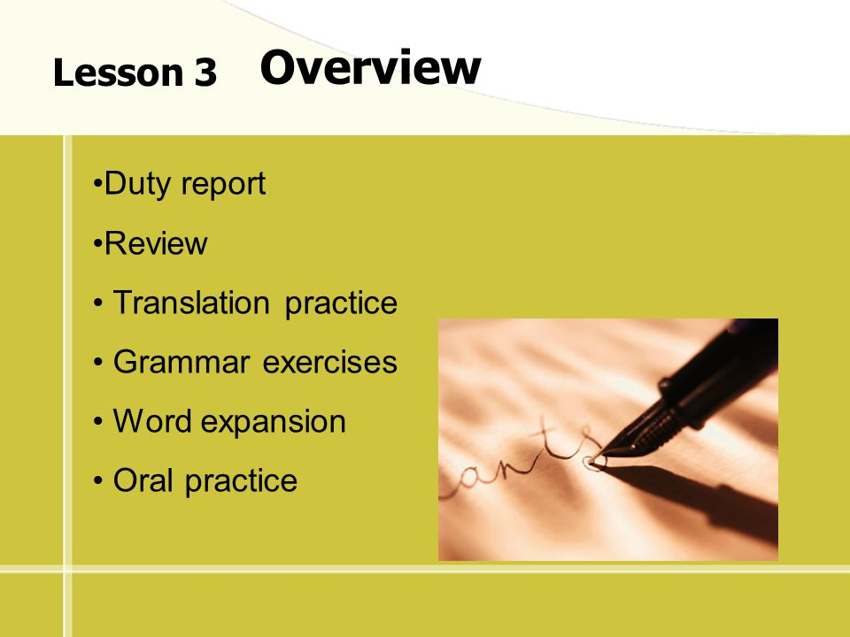 Overview Lesson 3 Duty report Review Translation practice