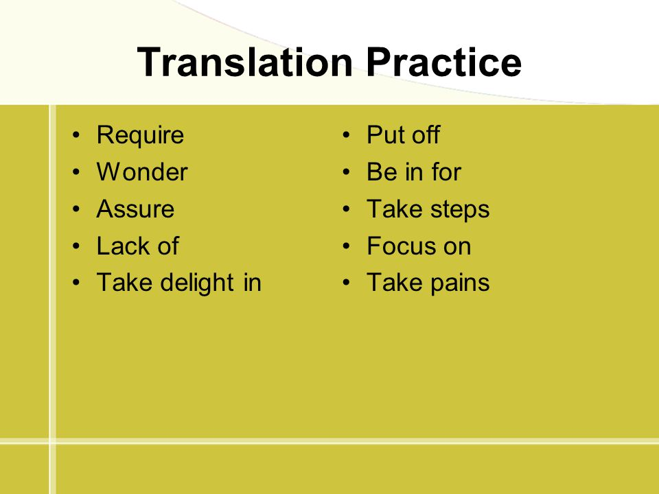 Translation Practice Require Wonder Assure Lack of Take delight in