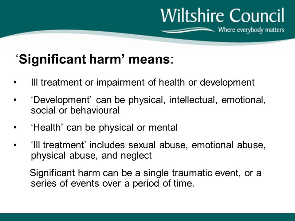 'Significant harm' means: