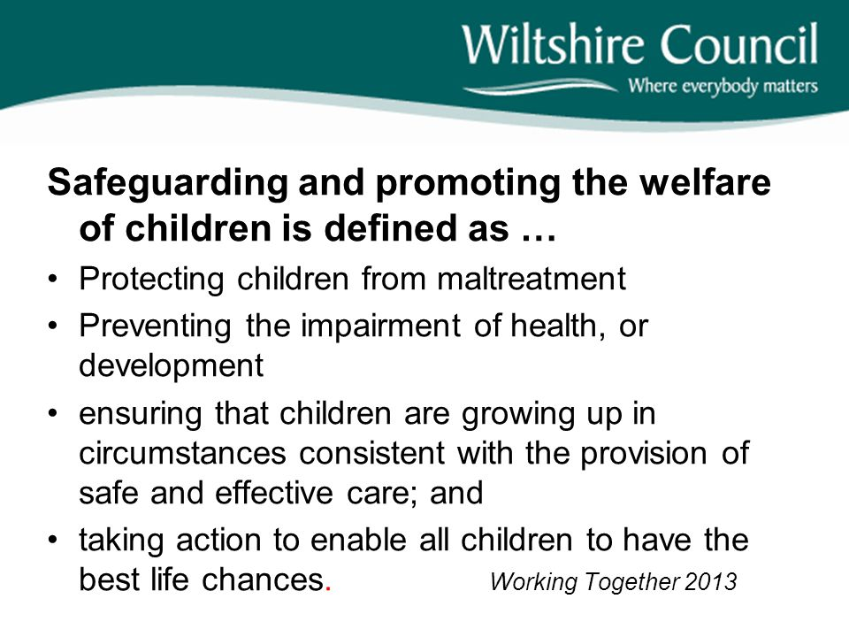 Safeguarding and promoting the welfare of children is defined as …