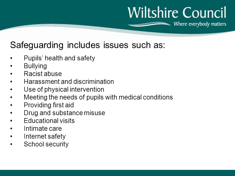 Safeguarding includes issues such as: