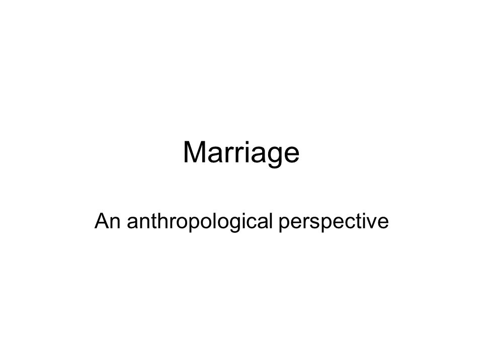 An anthropological perspective